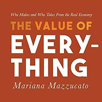 The Value of Everything: Who Makes and Who Takes from the Real Economy [Audiobook]