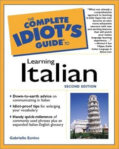 The Complete Idiot's Guide to Learning Italian, 2 Edition (repost)