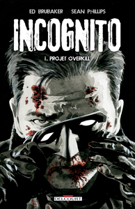 Incognito - Tome 1 - Projet Overkill