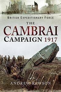 The Cambrai Campaign 1917