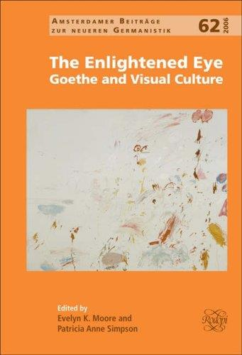 The enlightened eye : Goethe and visual culture