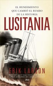 Lusitania: El hundimiento que cambió el rumbo de la historia