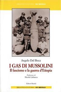 Angelo Del Boca - I gas di Mussolini. Il fascismo e la guerra d'Etiopia (2007)