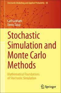 Stochastic Simulation and Monte Carlo Methods: Mathematical Foundations of Stochastic Simulation (repost)