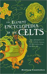 The Element Encyclopedia of the Celts (Repost)