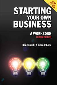 Starting Your Own Business: A Workbook, 4th Edition