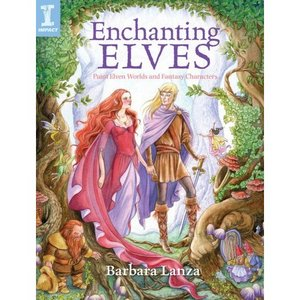 Enchanting Elves. Paint Elven Worlds and Fantasy Characters