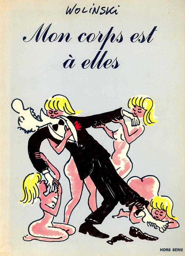 Wolinski - Mon Corps est a Elles