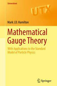 Mathematical Gauge Theory: With Applications to the Standard Model of Particle Physics