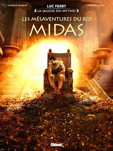 La Sagesse des mythes - Les Mésaventures du roi Midas