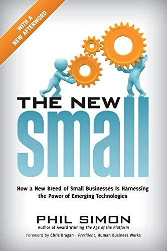 The New Small: How a New Breed of Small Businesses Is Harnessing the Power of Emerging Technologies