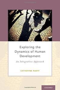 Exploring the Dynamics of Human Development: An Integrative Approach