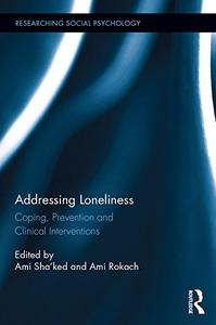 Addressing Loneliness: Coping, Prevention and Clinical Interventions