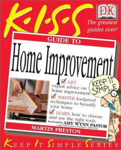 KISS Guide to Home Improvement