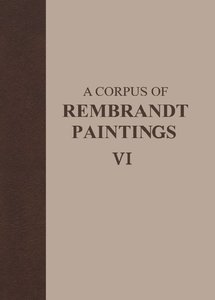 A Corpus of Rembrandt Paintings VI [Repost]