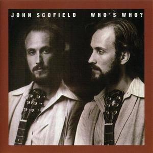 John Scofield - Who's Who? (1979) {Arista}
