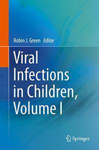 Viral Infections in Children, Volume I: 1 [Repost]