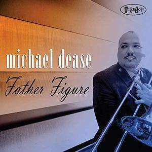 Michael Dease - Father Figure (2016) [Official Digital Download 24/88]