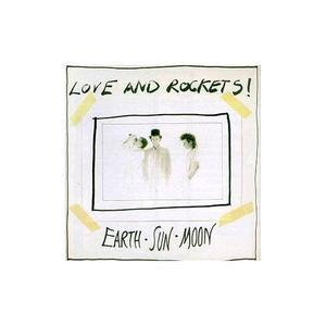 Love And Rockets - Earth, Sun, Moon (1987)