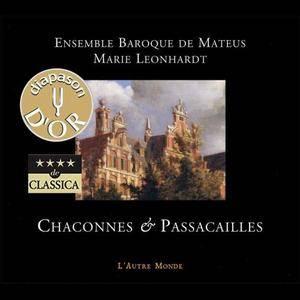 Marie Leonhardt / Ensemble Baroque De Mateus - Chaconnes & Passacailles (2015) {L'Autre Monde}