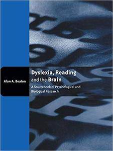 Dyslexia, Reading and the Brain: A Sourcebook of Psychological and Biological Research
