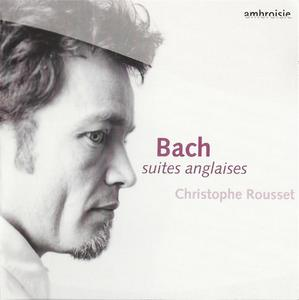 Christophe Rousset - J.S. Bach: English Suites (2004)