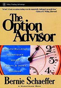Option Advisor: Wealth-building Techniques Using Equity and Index Options (Wiley Trading) [Kindle Edition]
