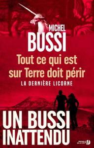 """Michel Bussi, """"Tout ce qui est sur terre doit périr - La dernière licorne"""""""
