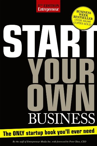Start Your Own Business: The Only Start-Up Book You'll Ever Need, 5th Edition (repost)