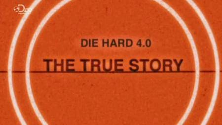 Discovery Channel - Die Hard 4.0.: The True Story (2013)