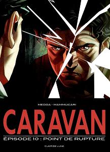Caravan - Tome 10 - Point de Rupture