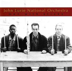John Lurie National Orchestra - Men with Sticks (1993) {Made To Measure MTM 34 CD}