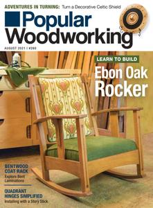 Popular Woodworking - July 2021