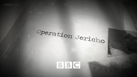 BBC - Operation Jericho (2011)