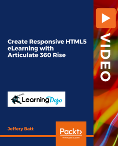 Create Responsive HTML5 eLearning with Articulate 360 Rise
