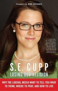 «Losing Our Religion» by S.E. Cupp
