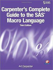 Carpenter's Complete Guide to the SAS Macro Language (3rd Edition)
