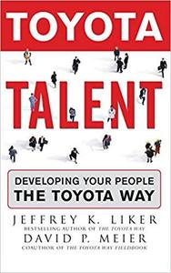 Toyota Talent: Developing Your People the Toyota Way [Repost]