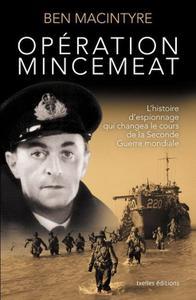 """Ben Macintyre, """"Opération Mincemeat: L'Histoire d'espionnage qui changea le cours de la Seconde Guerre mondiale"""""""