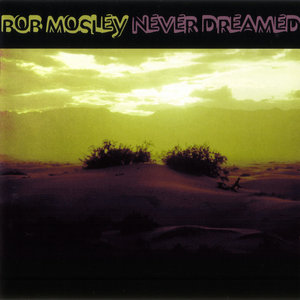 Bob Mosley (ex-Moby Grape) - Albums Collection 1972-2005 (4CD) [Re-Up]
