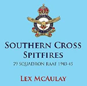 Southern Cross Spitfires - 79 Squadron RAAF 1939-45 by Lex McAulay
