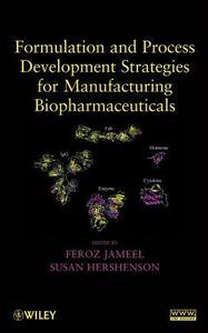 Formulation and Process Development Strategies for Manufacturing Biopharmaceuticals