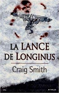 La lance de Longinus - Craig Smith