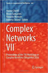 Complex Networks VII: Proceedings of the 7th Workshop on Complex Networks CompleNet 2016