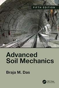 Advanced Soil Mechanics, 5th Edition