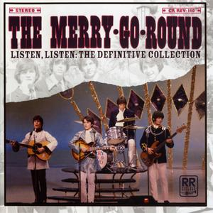 The Merry-Go-Round - Listen, Listen: The Definitive Collection (Reissue) (2005)
