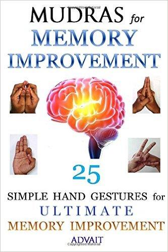Mudras for Memory Improvement: 25 Simple Hand Gestures for Ultimate Memory Improvement