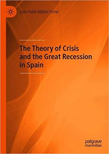 The Theory of Crisis and the Great Recession in Spain