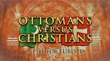 Discovery Channel - Ottomans Versus Christians: Battle for Europe (2016)