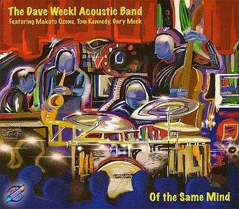 Dave Weckl - Of The Same Mind (2014) {Dave Weckl Music}